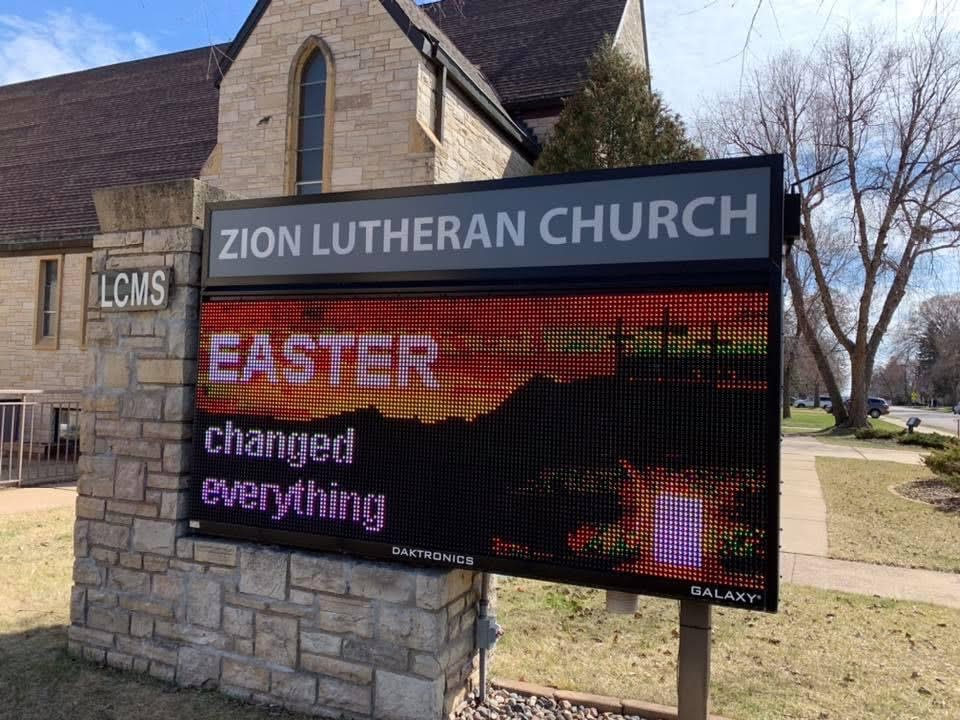 Easter changed everything. Sign at Zion Lutheran Church, Hopkins, MN.