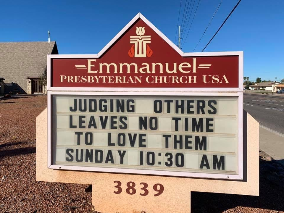 Judging others leaves no time to love them. Sign at Emmanuel Presbyterian Church.