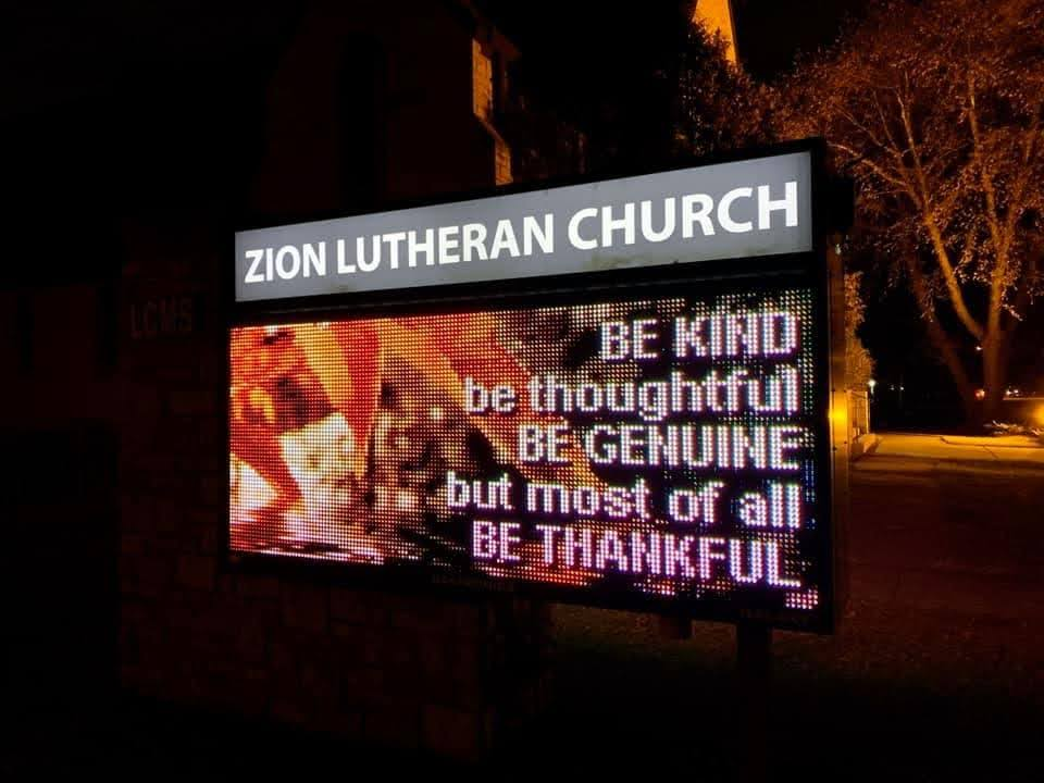 Be kind. Be thoughtful. Be genuine. But most of all be thankful. Sign at Zion Lutheran Church in Hopkins, MN.