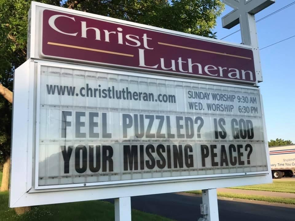 Feeling Puzzled? Is God your missing piece? Sign at Christ Lutheran Church.