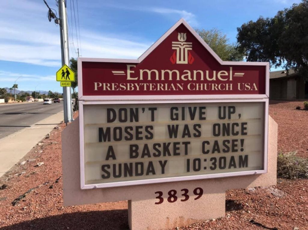 Don't give up. Moses was once a basket case. Sign at Emmanuel Presbyterian Church.