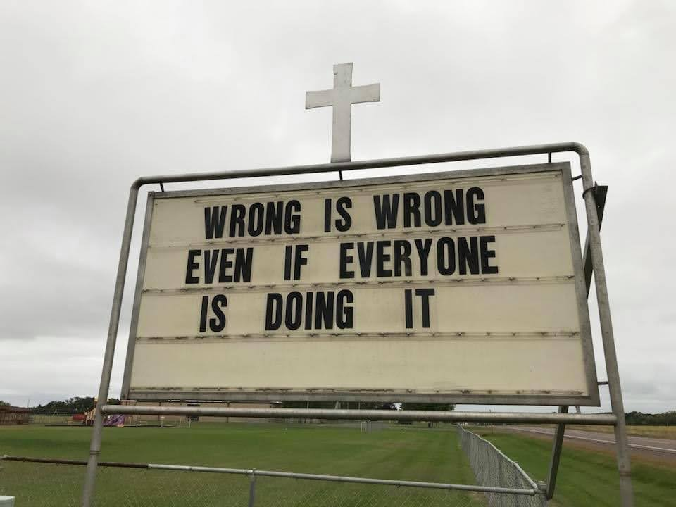 Wrong is wrong, even if everyone is doing it.